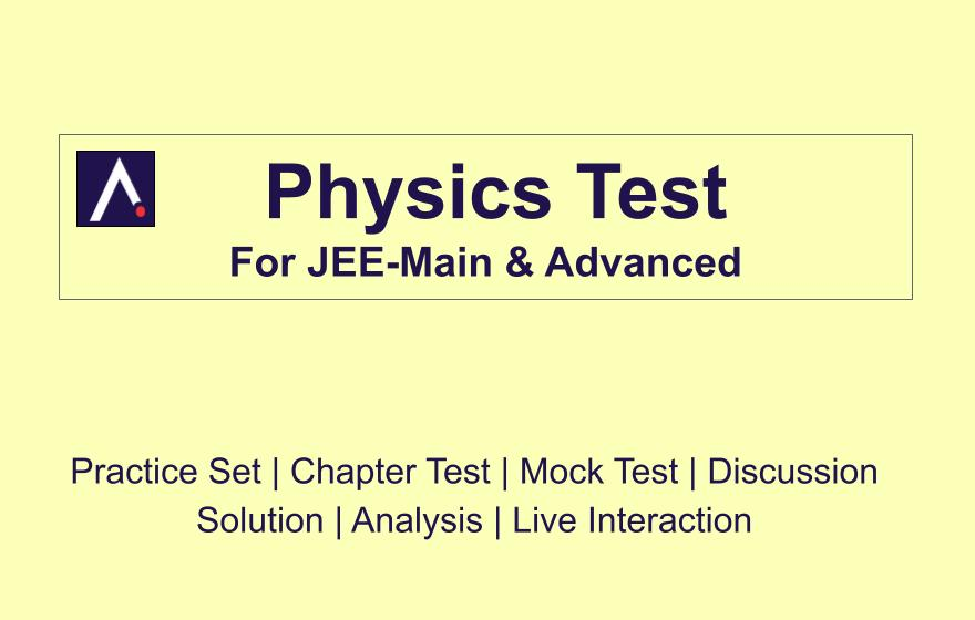 Physics Test For JEE-Main & Advanced