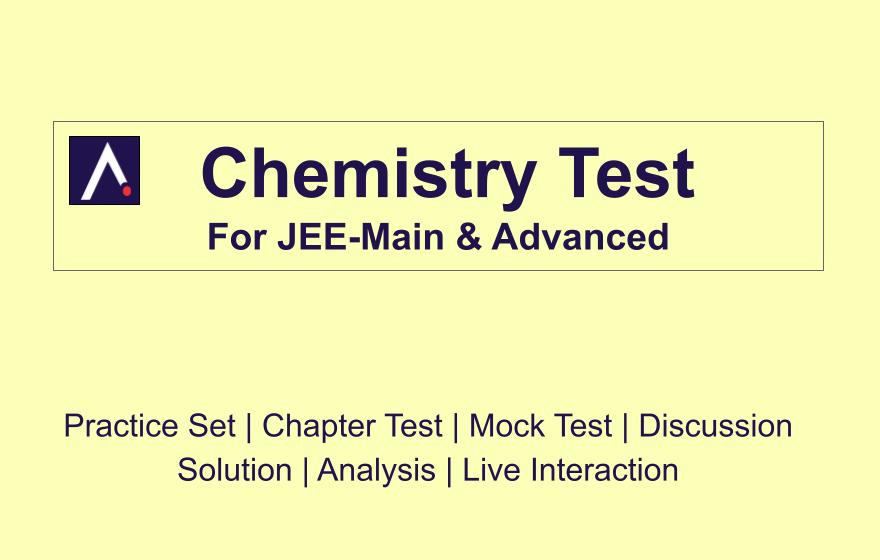 Chemistry Test For JEE-Main & Advanced