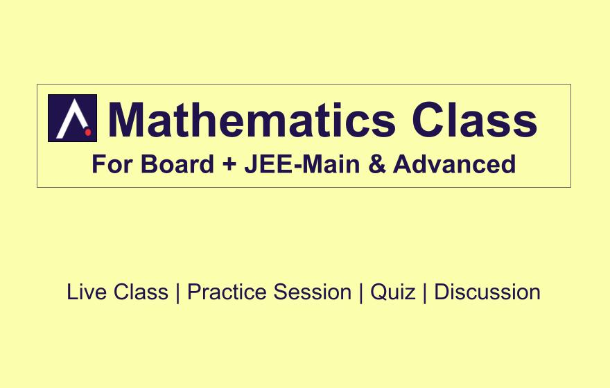 Maths Class For Board + JEE